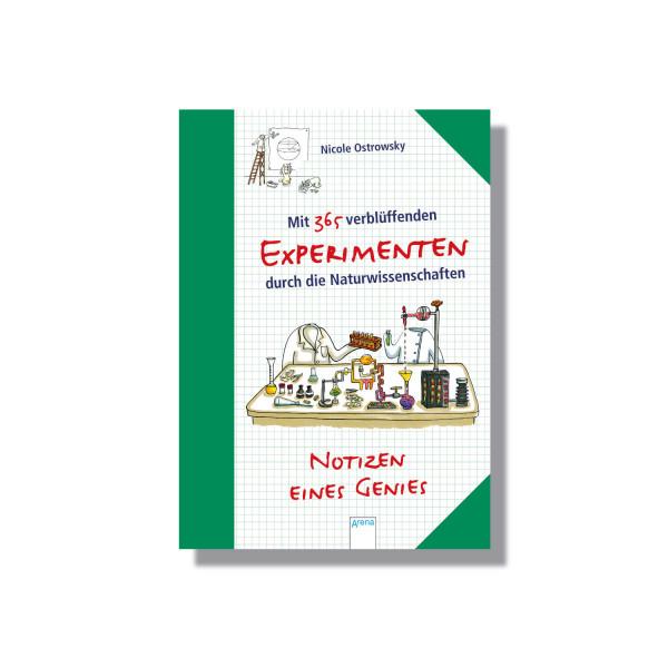 Notizen eines Genies: Mit 365 verblüffenden Experimenten durch die Naturwissenschaften