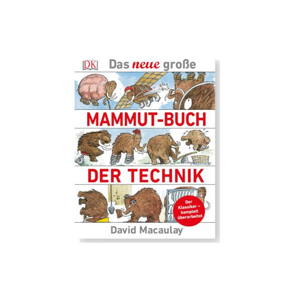 Das grosse Mammut-Buch der Technik: Der Klassiker - komplett überarbeitet
