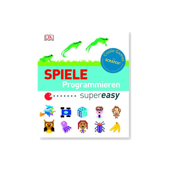 Spiele programmieren supereasy: Coole Games mit Scratch™